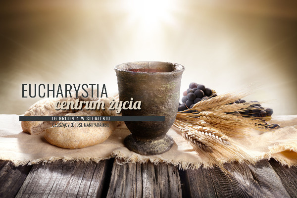 Rekolekcje: Eucharystia centrum życia